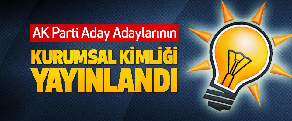 AK Parti Aday Adaylarının Kurumsal Kimliği Yayınlandı