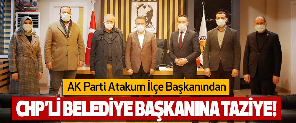 AK Parti Atakum İlçe Başkanından CHP'li Belediye Başkanına Taziye!