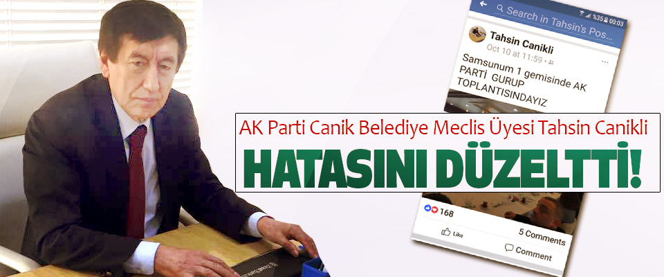 AK Parti Canik Belediye Meclis Üyesi Tahsin Canikli Hatasını düzeltti!