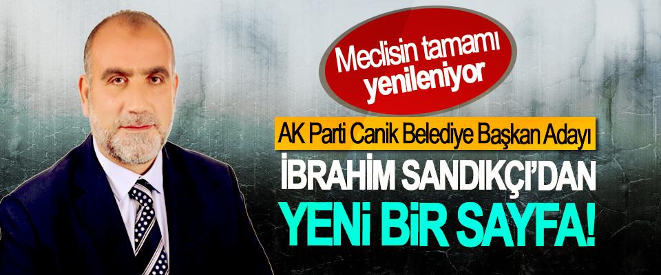 AK Parti Canik Belediye Başkan Adayı İbrahim Sandıkçı'dan yeni bir sayfa!