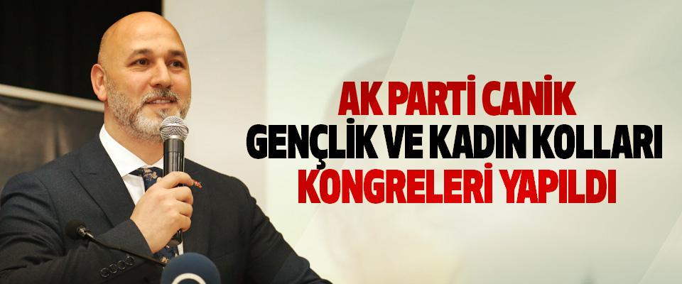 AK Parti Canik Gençlik Ve Kadın Kolları Kongreleri Yapıldı