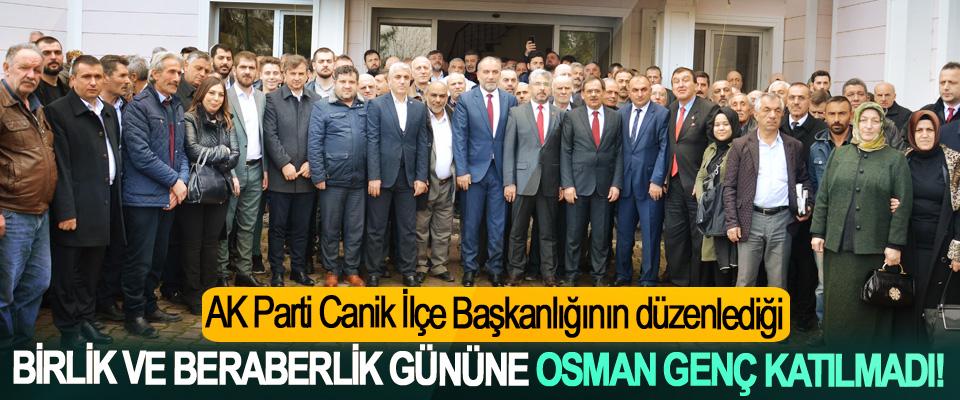 AK Parti Canik İlçe Başkanlığının düzenlediği Birlik ve beraberlik gününe osman genç katılmadı!
