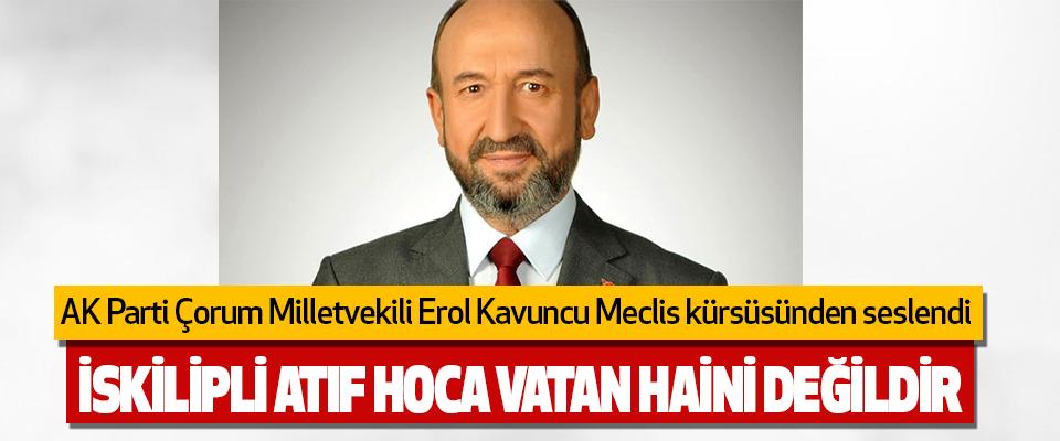 AK Parti Çorum Milletvekili Erol Kavuncu Meclis Kürsüsünden Seslendi