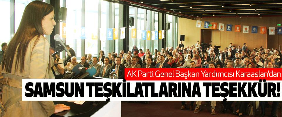 AK Parti Genel Başkan Yardımcısı Karaaslan'dan Samsun teşkilatlarına teşekkür!