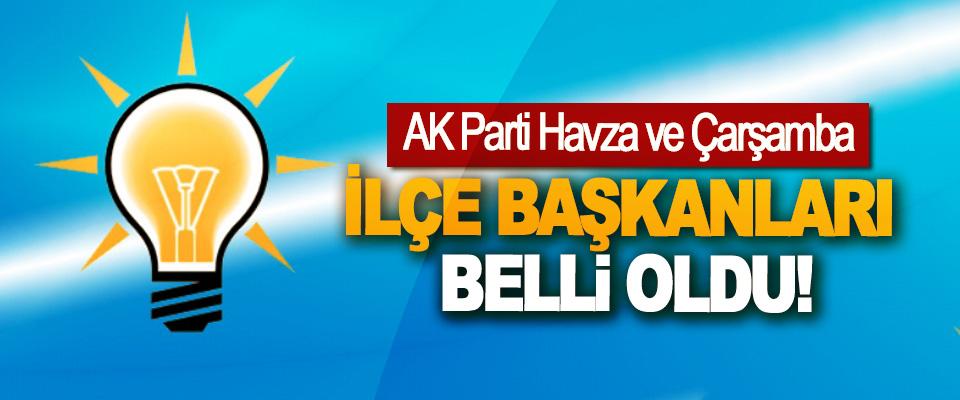 AK Parti Havza ve Çarşamba İlçe Başkanları Belli Oldu!