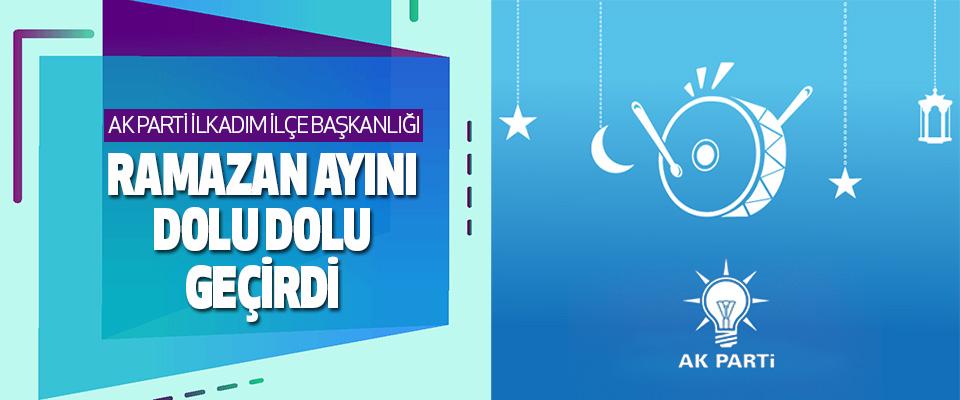 Ak Parti İlkadım İlçe Başkanlığı Ramazan Ayını Dolu Dolu Geçirdi.