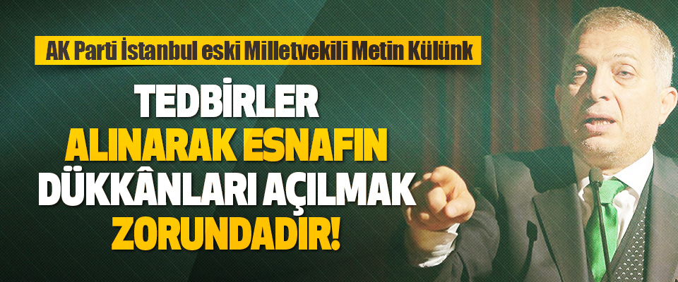 AK Parti İstanbul eski Milletvekili Metin Külünk