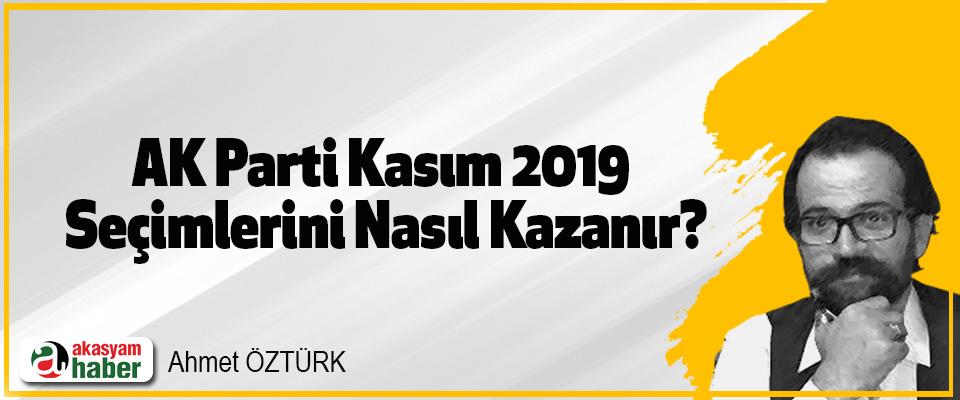 AK Parti Kasım 2019 Seçimlerini Nasıl Kazanır?