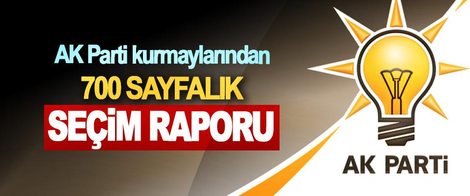 AK Parti kurmaylarından 700 Sayfalık Seçim Raporu