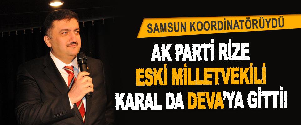 AK Parti Rize Eski Milletvekili Karal da Deva'ya Gitti!