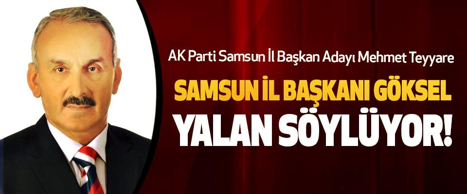 AK Parti Samsun İl Başkan Adayı Mehmet Teyyare: Samsun il başkanı göksel yalan söylüyor!