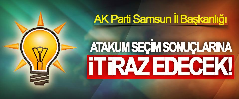 AK Parti Samsun İl Başkanlığı Atakum Seçim Sonuçlarına İtiraz Edecek!