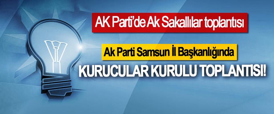 Ak Parti Samsun İl Başkanlığında Kurucular Kurulu Toplantısı!
