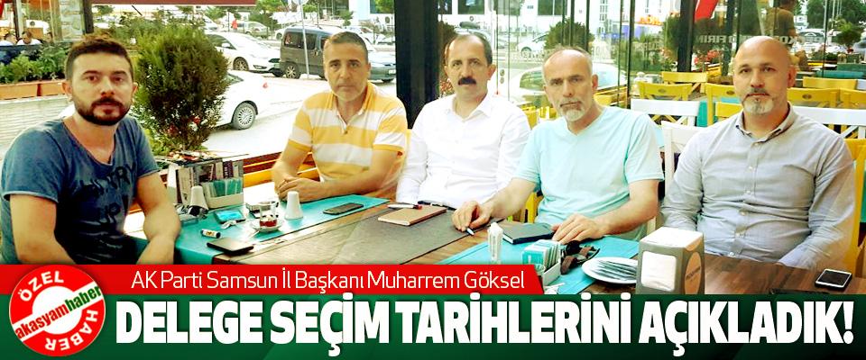 AK Parti Samsun İl Başkanı Muharrem Göksel: Delege Seçim Tarihlerini Açıkladık