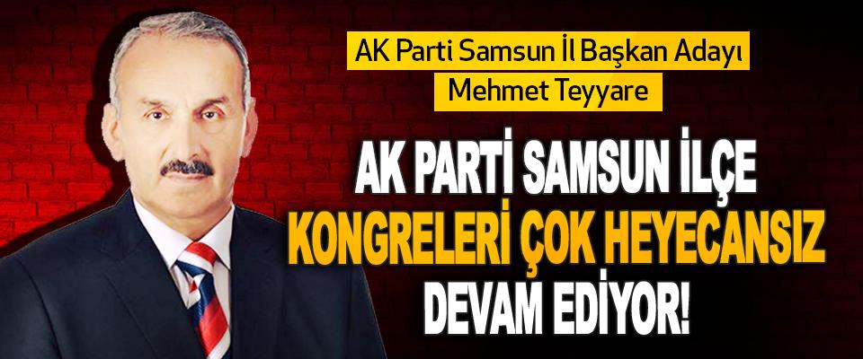 AK Parti Samsun İl Başkan Adayı Mehmet Teyyare Ak Parti Samsun İlçe Kongreleri Çok Heyecansız Devam Ediyor!