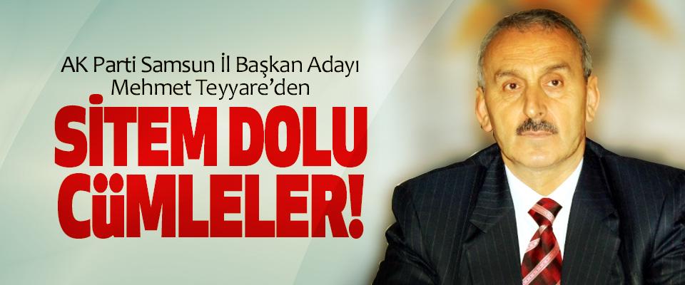 AK Parti Samsun İl Başkan Adayı Mehmet Teyyare'den Sitem dolu cümleler!