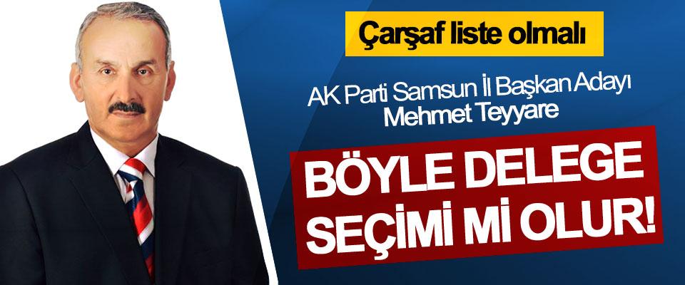 AK Parti Samsun İl Başkan Adayı Mehmet Teyyare; Böyle delege seçimi mi olur!