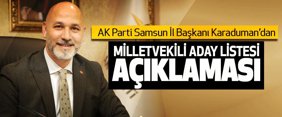 AK Parti Samsun İl Başkanı Karaduman'dan Milletvekili Aday Listesi Açıklaması