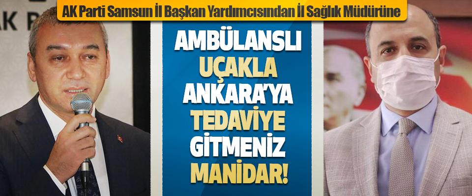 AK Parti Samsun İl Başkan Yardımcısından İl Sağlık Müdürüne Gönderme