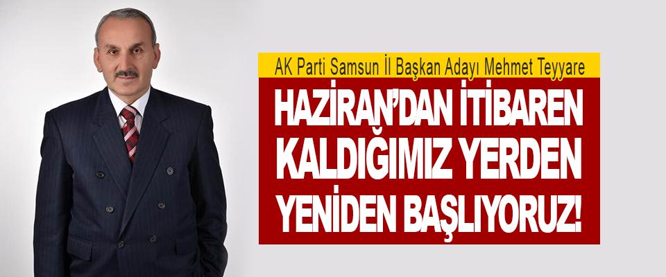 AK Parti Samsun İl Başkan Adayı Mehmet Teyyare Haziran'dan İtibaren Kaldığımız Yerden Yeniden Başlıyoruz!