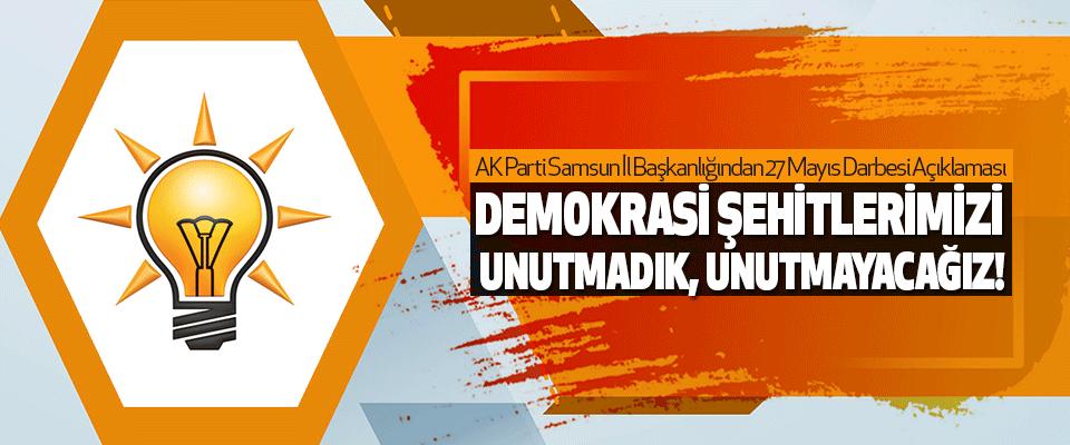 AK Parti Samsun İl Başkanlığından 27 Mayıs Darbesi Açıklaması
