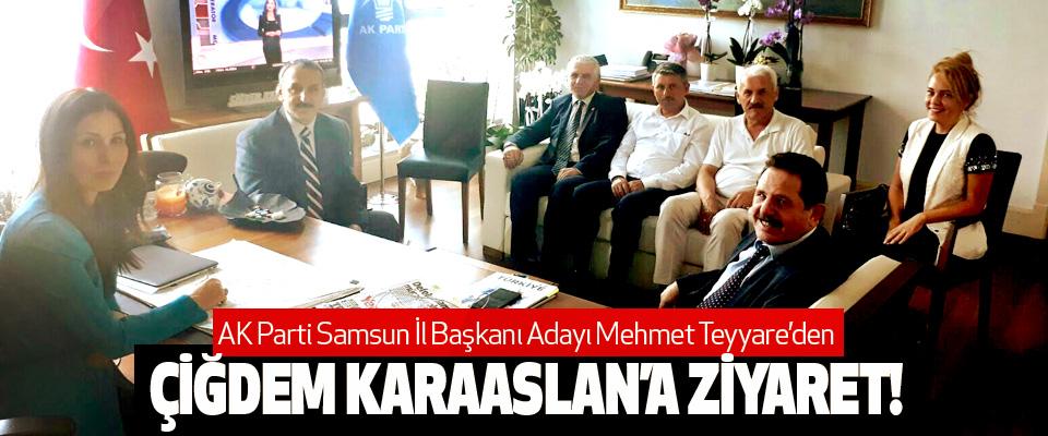 AK Parti Samsun İl Başkanı Adayı Mehmet Teyyare'den Çiğdem karaaslan'a ziyaret!
