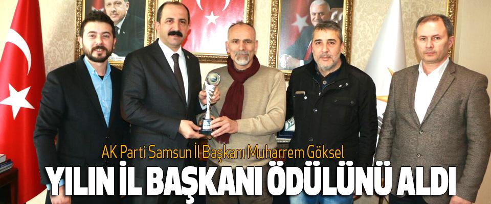 AK Parti Samsun İl Başkanı Muharrem Göksel Yılın İl Başkanı Ödülünü Aldı