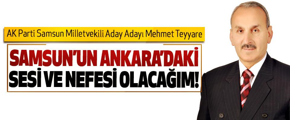 AK Parti Samsun Milletvekili Aday Adayı Mehmet Teyyare; Samsun'un ankara'daki sesi ve nefesi olacağım!