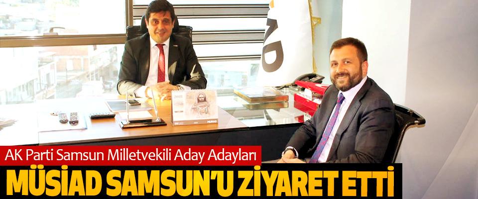 AK Parti Samsun Milletvekili Aday Adayları MÜSİAD Samsun'u Ziyaret Etti