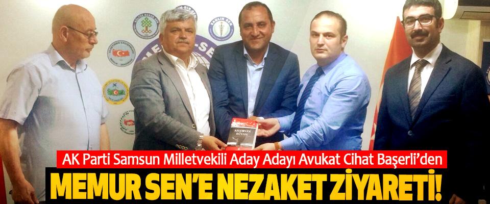 AK Parti Samsun Milletvekili Aday Adayı Avukat Cihat Başerli'den Memur Sen'e nezaket ziyareti!