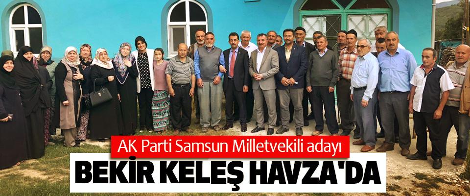 AK Parti Samsun Milletvekili adayı Bekir Keleş Havza'da