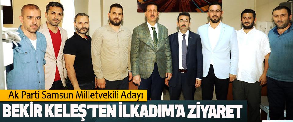 Ak Parti Samsun Milletvekili Adayı Bekir Keleş'ten İlkadım'a Ziyaret