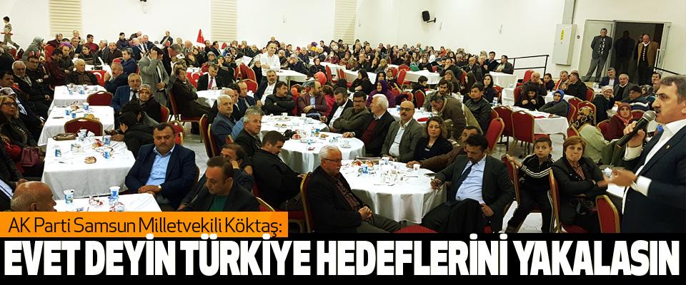 AK Parti Samsun Milletvekili Köktaş: Evet Deyin Türkiye Hedeflerini Yakalasın