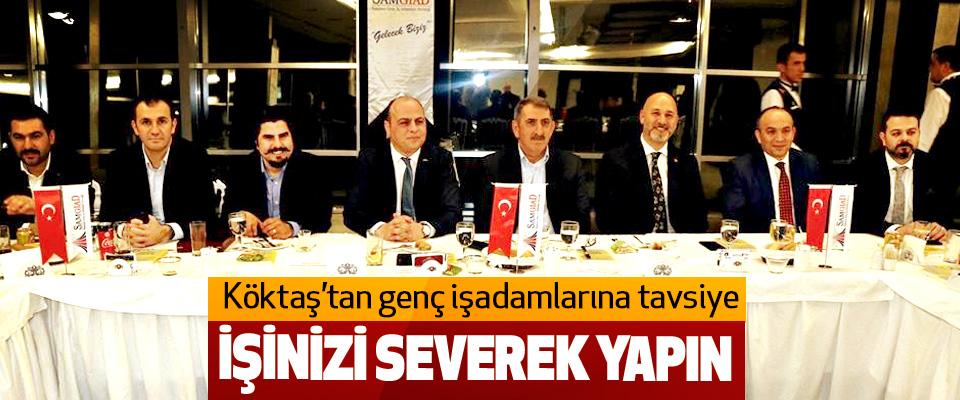 AK Parti Samsun Milletvekili Köktaş'tan genç işadamlarına tavsiye