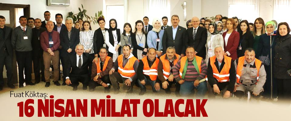 AK Parti Samsun Milletvekili Fuat Köktaş: 16 Nisan Milat Olacak