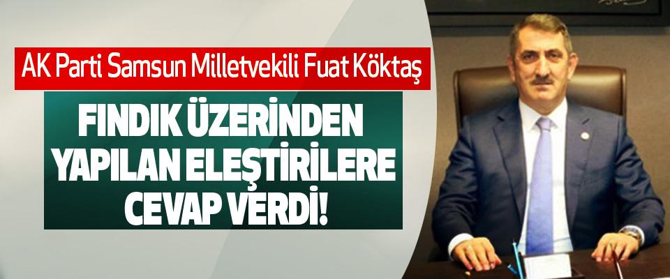 AK Parti Samsun Milletvekili Fuat Köktaş Fındık üzerinden yapılan eleştirilere cevap verdi!
