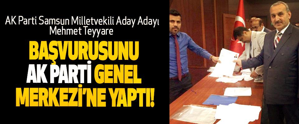 AK Parti Samsun Milletvekili Aday Adayı Mehmet Teyyare Başvurusunu Ak Parti Genel Merkezi'ne yaptı!