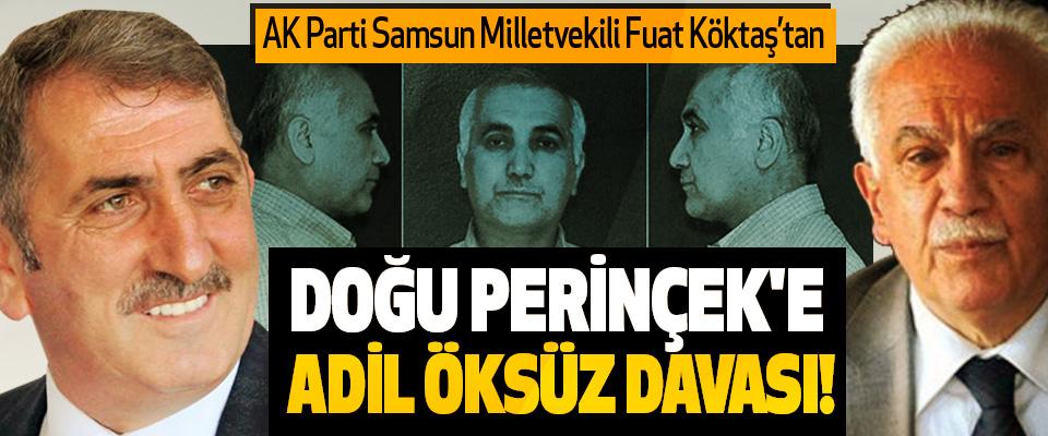 AK Parti Samsun Milletvekili Fuat Köktaş'tan Doğu Perinçek'e Adil Öksüz davası!