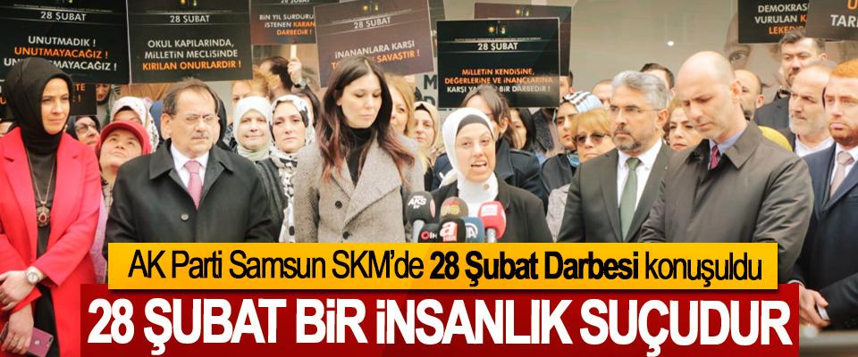 AK Parti Samsun SKM'de 28 Şubat Darbesi konuşuldu