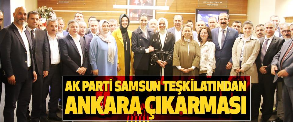 Ak Parti Samsun Teşkilatından Ankara Çıkarması