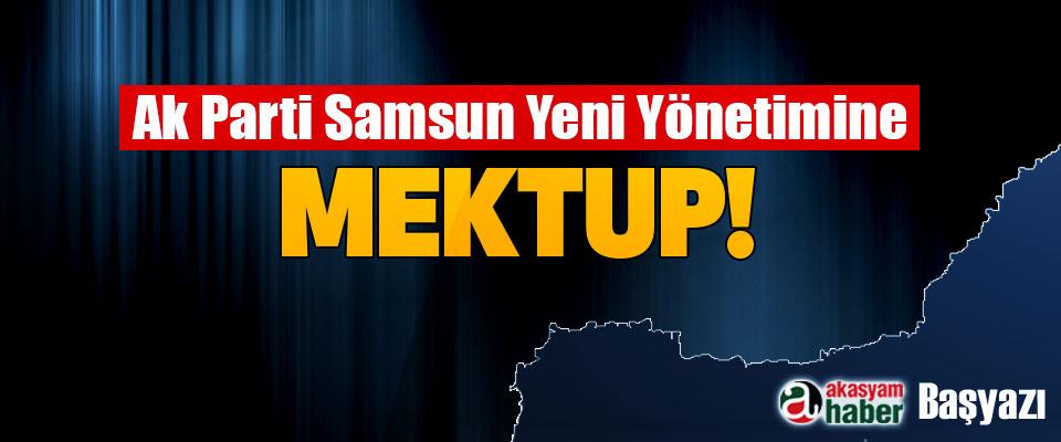 Ak Parti Samsun Yeni Yönetimine Mektup!
