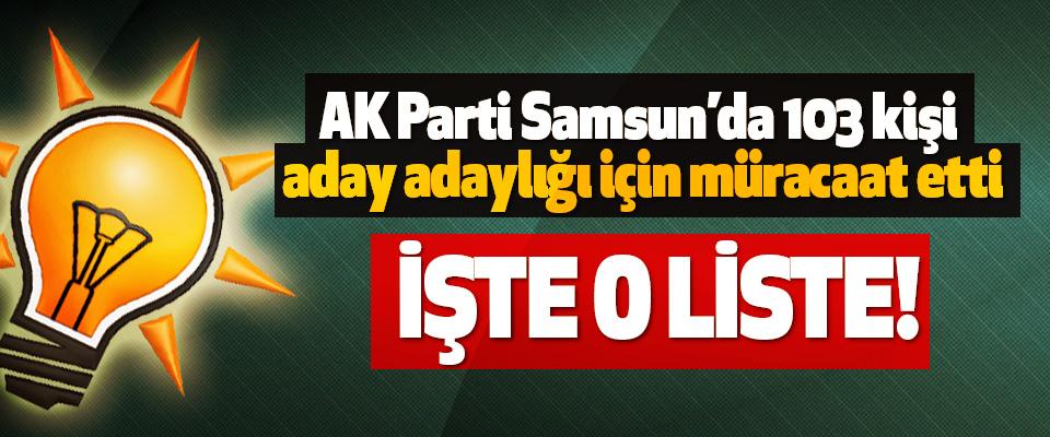 AK Parti Samsun'da 103 kişi aday adaylığı için müracaat etti