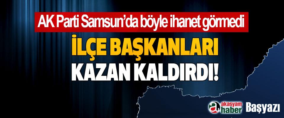 AK Parti Samsun'da böyle ihanet görmedi,