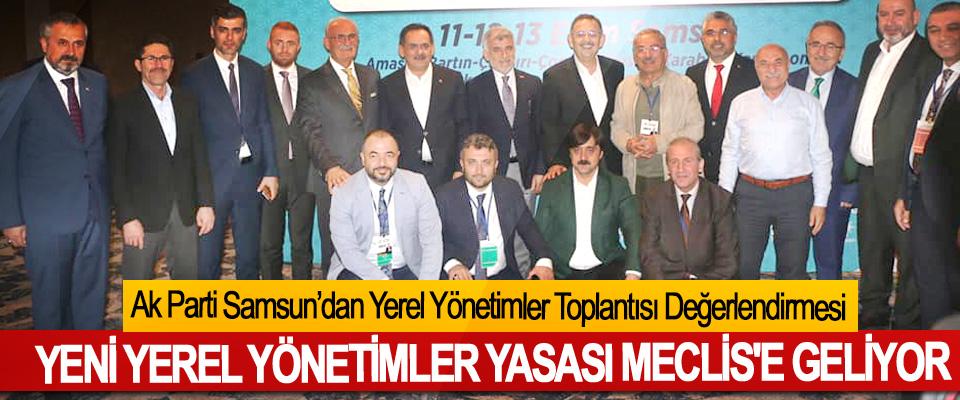 Ak Parti Samsun'dan Yerel Yönetimler Toplantısı Değerlendirmesi