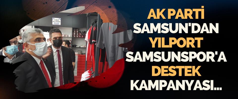 Ak Parti Samsun'dan Yılport Samsunspor'a Destek Kampanyası...