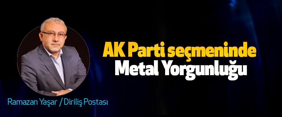 AK Parti seçmeninde Metal Yorgunluğu