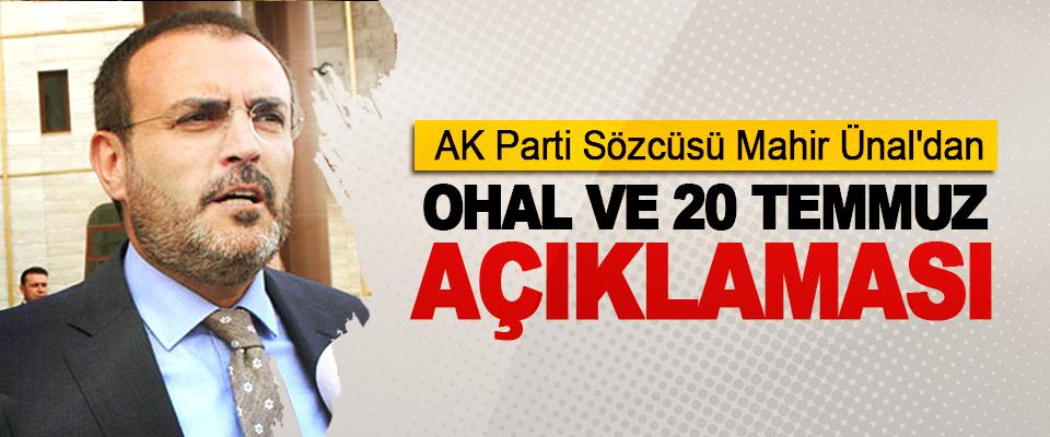 AK Parti Sözcüsü Mahir Ünal'dan OHAL Ve 20 Temmuz Açıklaması