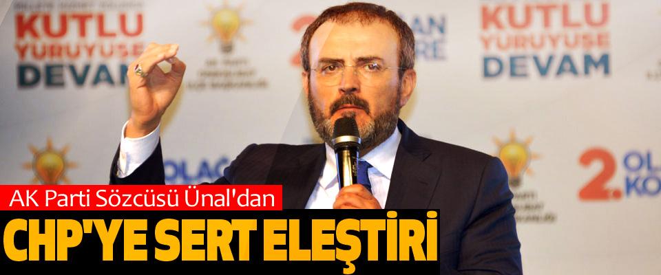AK Parti Sözcüsü Ünal'dan Chp'ye Sert Eleştiri