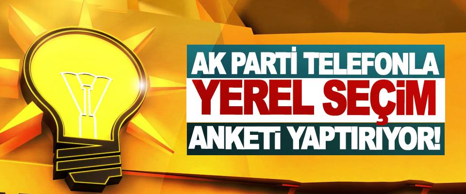 AK Parti Telefonla Yerel Seçim Anketi Yaptırıyor!
