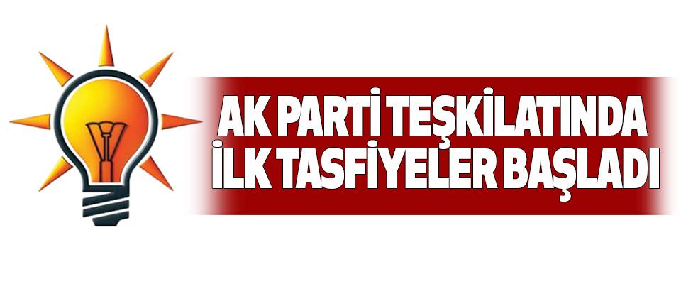 Ak Parti Teşkilatında İlk Tasfiyeler Başladı